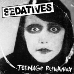 Sedatives - 'Teenage Runaway' EP