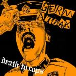 Germ Attak - 'Death to Cops' EP