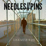 Needles//Pins - Shamebirds LP